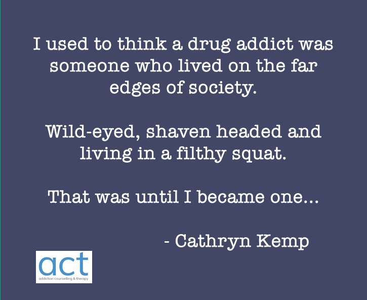 drug addict quote cathryn kemp